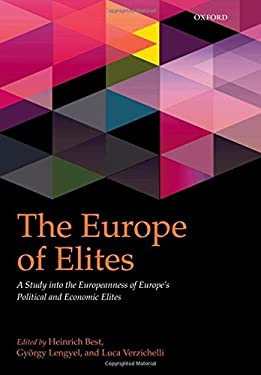The Europe of Elites: A Study Into the Europeanness of Europe's Political and Economic Elites 9780199602315