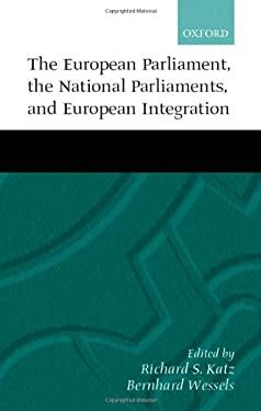 The European Parliament, the National Parliaments, and European Integration 9780198296607