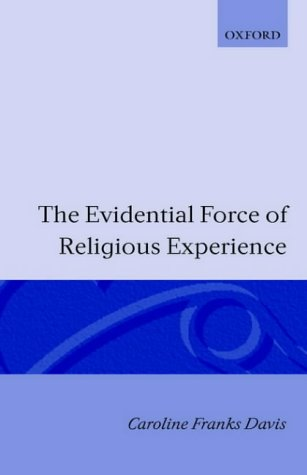 The Evidential Force of Religious Experience 9780198244363