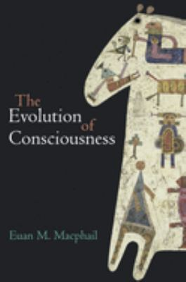 The Evolution of Consciousness 9780198503248
