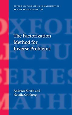 The Factorization Method for Inverse Problems 9780199213535