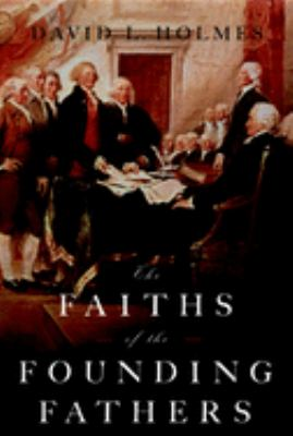 The Faiths of the Founding Fathers 9780195300925