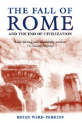 The Fall of Rome: And the End of Civilization 9780192807281