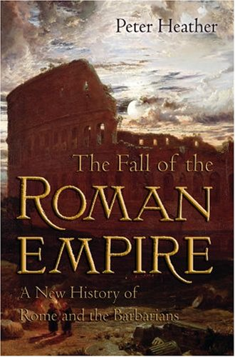 The Fall of the Roman Empire: A New History of Rome and the Barbarians 9780195325416