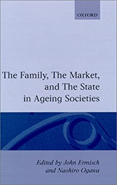 The Family, Market, and the State in Ageing Societies 9780198288183