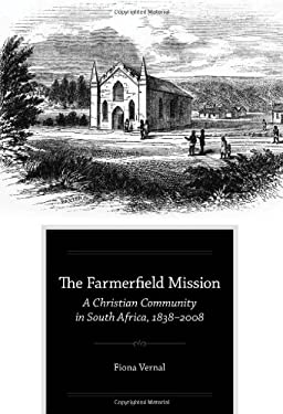 The Farmerfield Mission: A Christian Community in South Africa, 1838-2008 9780199843404