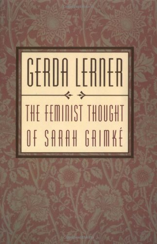 The Feminist Thought of Sarah Grimk 9780195106053