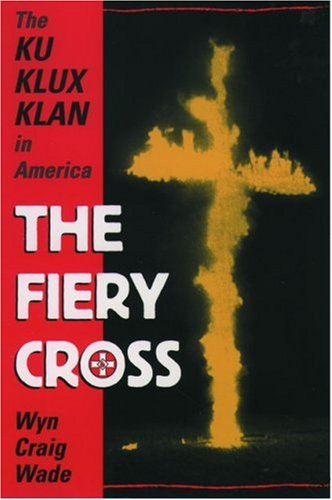 The Fiery Cross: The Ku Klux Klan in America 9780195123579