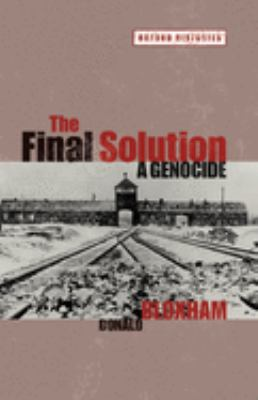 The Final Solution: A Genocide 9780199550340