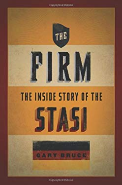 The Firm: The Inside Story of the Stasi 9780195392050