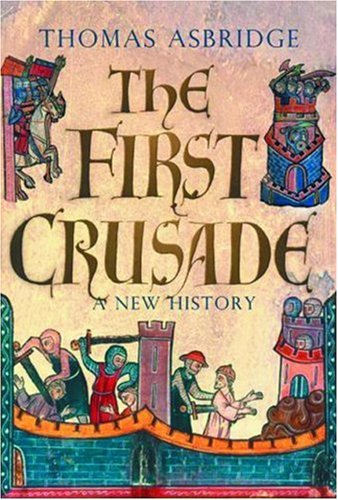 The First Crusade: A New History 9780195178234