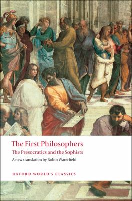 The First Philosophers: The Presocratics and Sophists 9780199539093