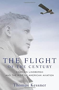 The Flight of the Century: Charles Lindbergh & the Rise of American Aviation 9780195320190