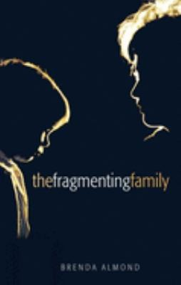 The Fragmenting Family 9780199267958