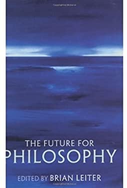 The Future for Philosophy 9780199247288