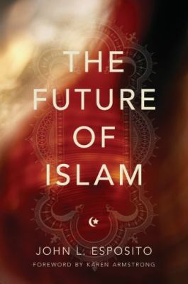 The Future of Islam 9780195165210