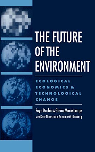 The Future of the Environment: Ecological Economics and Technological Change 9780195085747