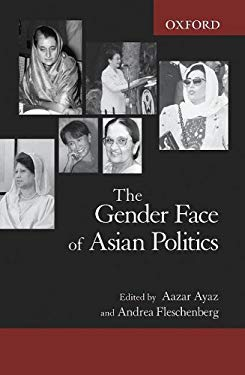 The Gender Face of Asian Politics 9780195475166