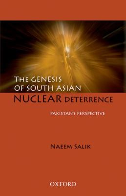 The Genesis of South Asian Nuclear Deterrence: Pakistan's Perspective 9780195477160