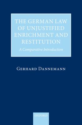 The German Law of Unjustified Enrichment and Restitution: A Comparative Introduction 9780199533114