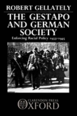 The Gestapo and German Society: Enforcing Racial Policy 1933-1945