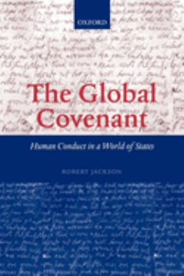 The Global Covenant: Human Conduct in a World of States 9780199262014