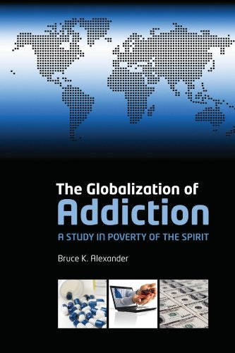 The Globalization of Addiction: A Study in Poverty of the Spirit 9780199588718