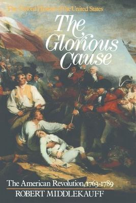 The Glorious Cause: The American Revolution, 1763-1789 9780195029215