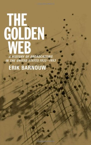 Golden Web Vol. 2 : A History of Broadcasting in the United States, 1933-1953