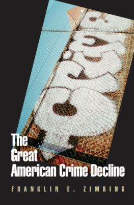 The Great American Crime Decline 9780195181159
