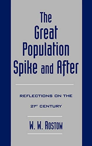 The Great Population Spike and After: Reflections on the 21st Century 9780195116915