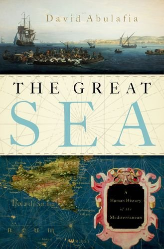 The Great Sea: A Human History of the Mediterranean 9780195323344