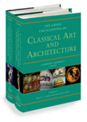 The Grove Encyclopedia of Classical Art & Architecture 9780195300826