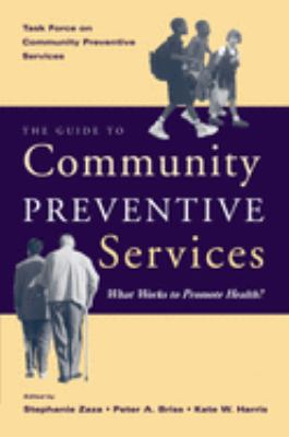 The Guide to Community Preventive Services: What Works to Promote Health? 9780195151091