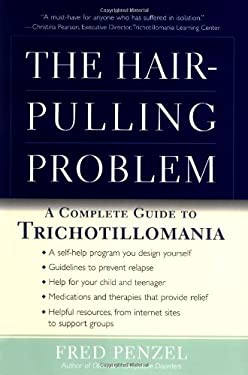The Hair-Pulling Problem: A Complete Guide to Trichotillomania 9780195149425