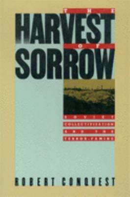 The Harvest of Sorrow: Soviet Collectivization and the Terror-Famine 9780195051803