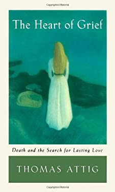 The Heart of Grief: Death and the Search for Lasting Love 9780195118735