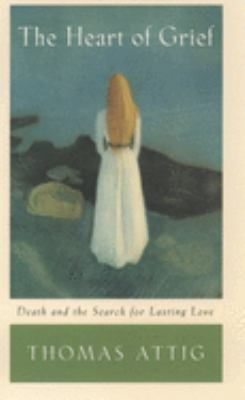 The Heart of Grief: Death and the Search for Lasting Love 9780195156256
