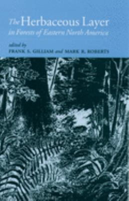 The Herbaceous Layer in Forests of Eastern North America 9780195140880