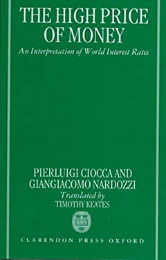 The High Price of Money: An Interpretation of International Interest Rates, with an Essay on