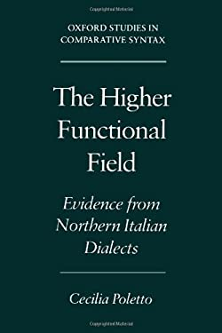 The Higher Functional Field: Evidence from Northern Italian Dialects 9780195133578