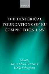 The Historical Foundations of EU Competition Law 20568981