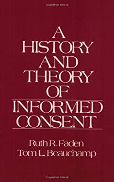 The History and Theory of Informed Consent 9780195036862