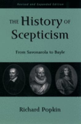 The History of Scepticism: From Savonarola to Bayle 9780195107685