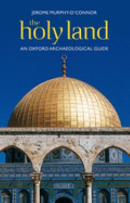 The Holy Land: An Oxford Archaeological Guide from Earliest Times to 1700 9780199236664