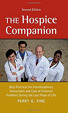The Hospice Companion: Best Practices for Interdisciplinary Assessment and Care of Common Problems During the Last Phase of Life