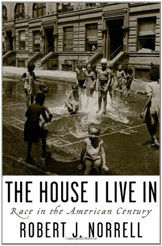 The House I Live in: Race in the American Century 9780195073454