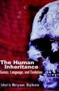 The Human Inheritance: Genes, Languages, and Evolution 9780198502746