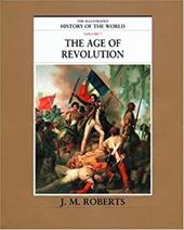 The Illustrated History of the World: Volume 7: The Age of Revolution