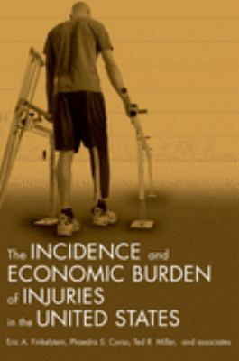 The Incidence and Economic Burden of Injuries in the United States 9780195179484